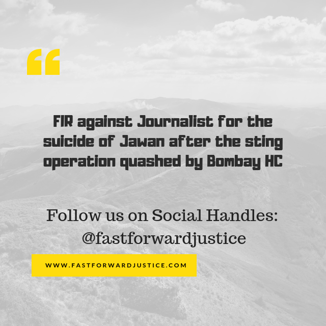 FIR against Journalist for the suicide of Jawan after the sting operation quashed by Bombay HC