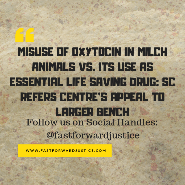 Misuse Of Oxytocin In Milch Animals Vs  Its Use As Essential